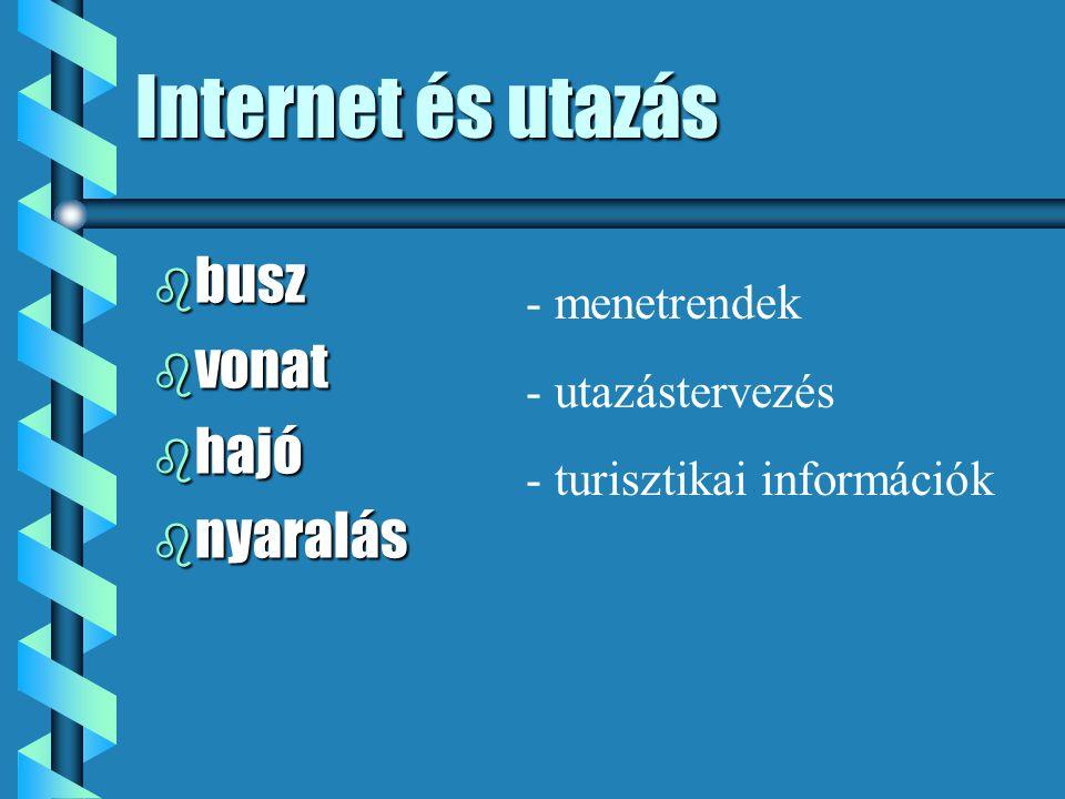 Internet és utazás b busz b vonat b hajó b nyaralás - menetrendek - utazástervezés - turisztikai információk