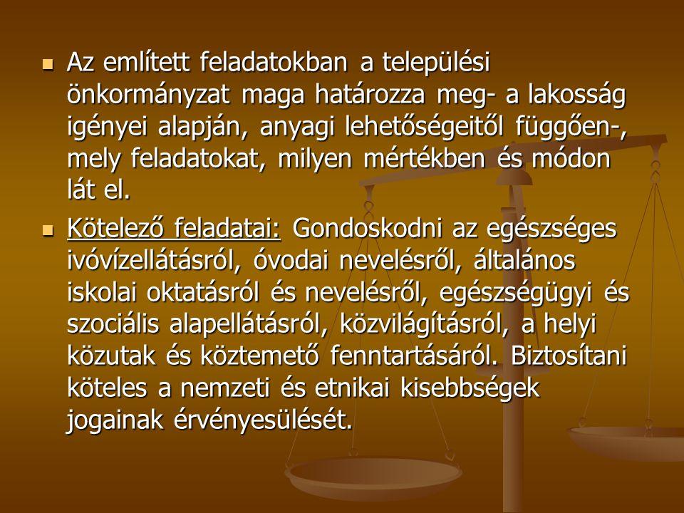  Az említett feladatokban a települési önkormányzat maga határozza meg- a lakosság igényei alapján, anyagi lehetőségeitől függően-, mely feladatokat,
