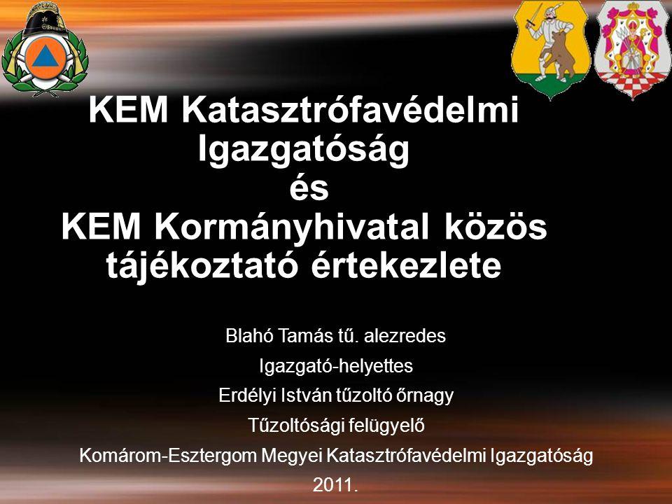 KEM Katasztrófavédelmi Igazgatóság és KEM Kormányhivatal közös tájékoztató értekezlete Blahó Tamás tű.