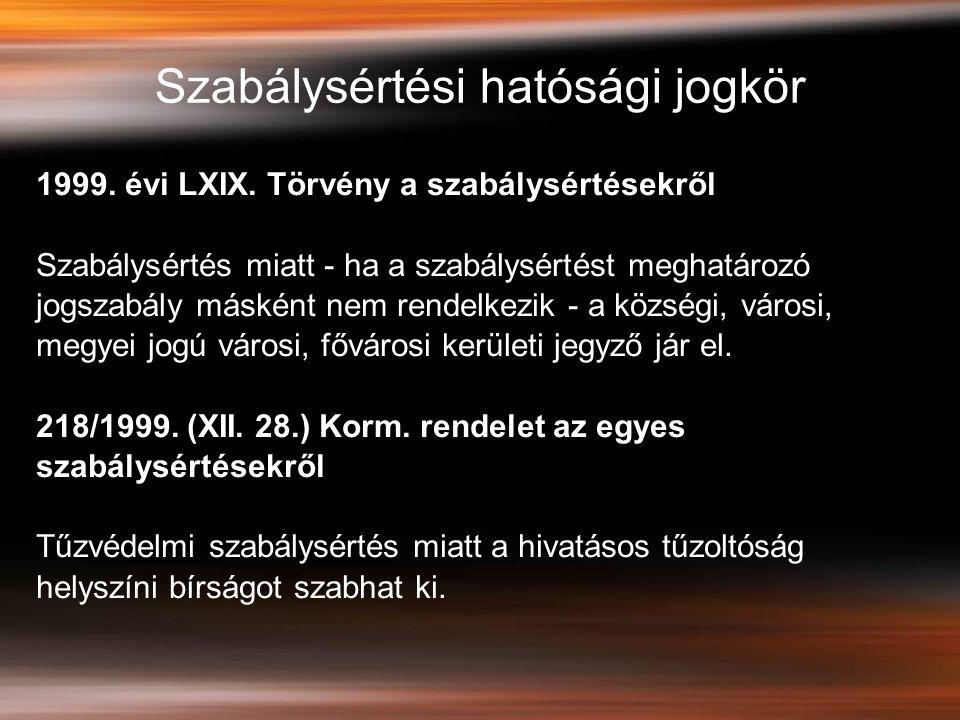 Szabálysértési hatósági jogkör 1999.évi LXIX.