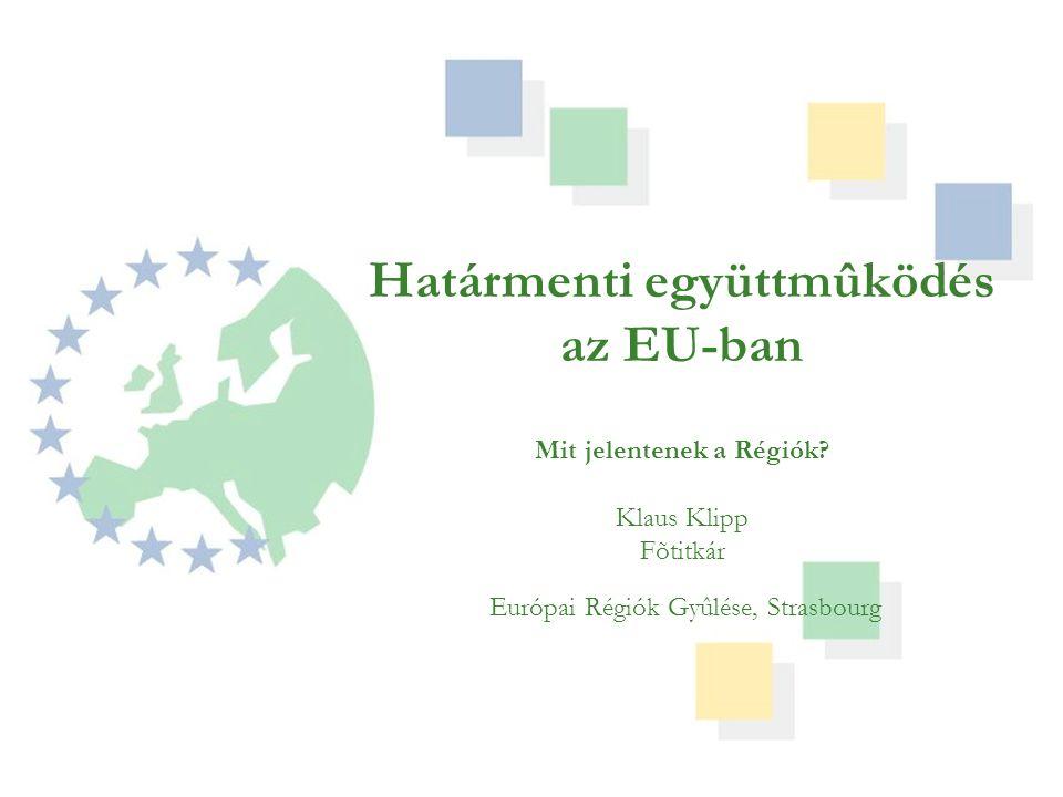 Határmenti együttmûködés az EU-ban Mit jelentenek a Régiók.