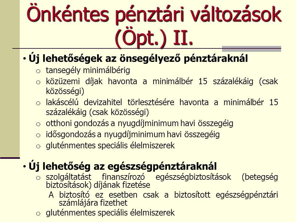 Önkéntes pénztári változások (Öpt.) II.