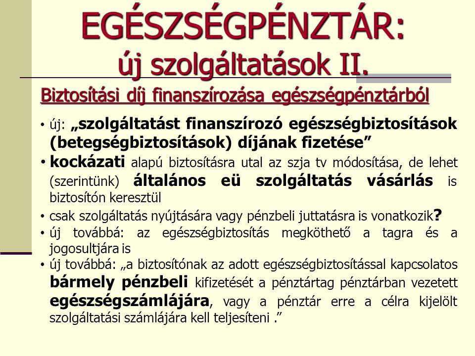 EGÉSZSÉGPÉNZTÁR: új szolgáltatások II.