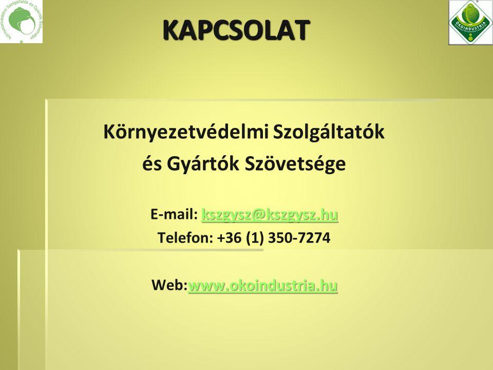 Környezetvédelmi Szolgáltatók és Gyártók Szövetsége kszgysz@kszgysz.hu kszgysz@kszgysz.hu E-mail: kszgysz@kszgysz.hukszgysz@kszgysz.hu Telefon: +36 (1) 350-7274 www.okoindustria.hu www.okoindustria.hu Web:www.okoindustria.huwww.okoindustria.huKAPCSOLAT
