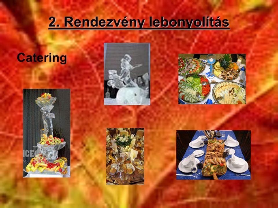 2. Rendezvény lebonyolítás Catering