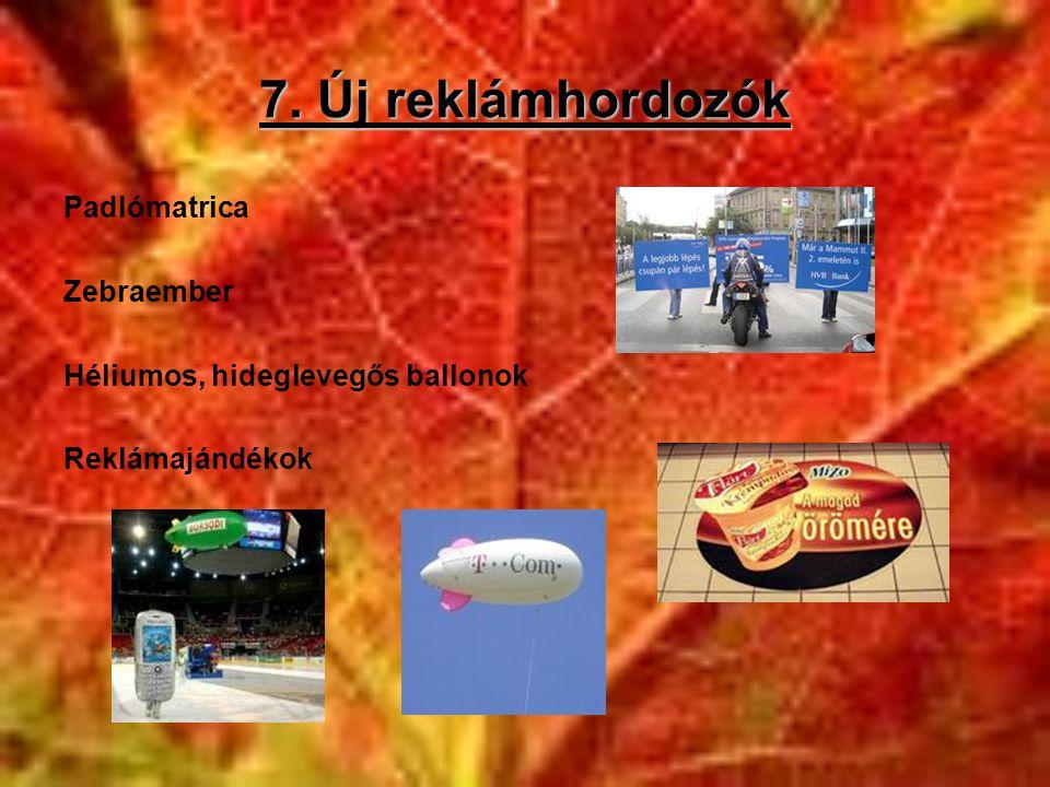 7. Új reklámhordozók Padlómatrica Zebraember Héliumos, hideglevegős ballonok Reklámajándékok