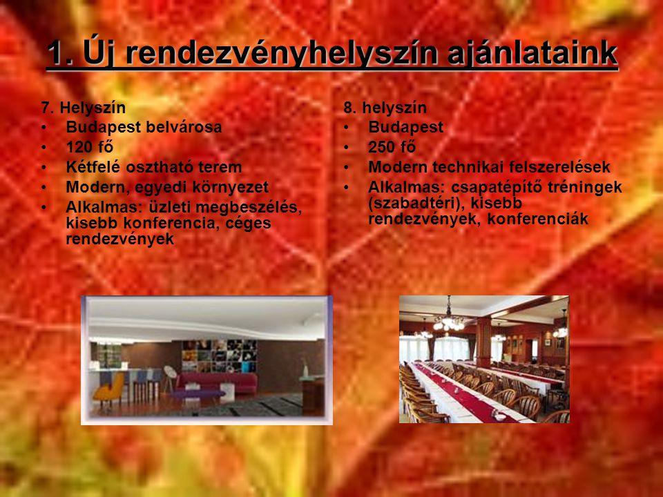 1. Új rendezvényhelyszín ajánlataink 7. Helyszín •Budapest belvárosa •120 fő •Kétfelé osztható terem •Modern, egyedi környezet •Alkalmas: üzleti megbe