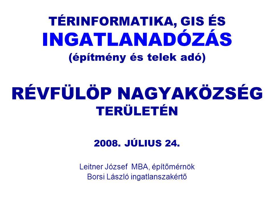 TÉRINFORMATIKA, GIS ÉS INGATLANADÓZÁS (építmény és telek adó) RÉVFÜLÖP NAGYAKÖZSÉG TERÜLETÉN 2008.