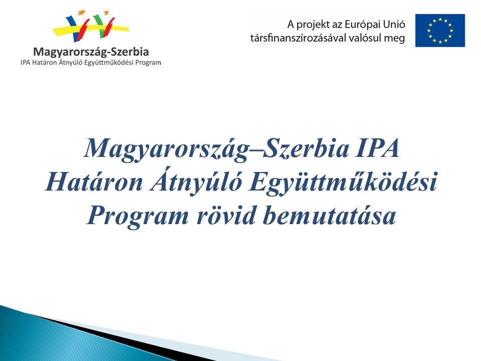 A Magyarország – Szerbia IPA Határon Átnyúló Együttműködési Program végrehajtására az Európai Unió 2007-2013-as költségvetési időszakában kerül sor.