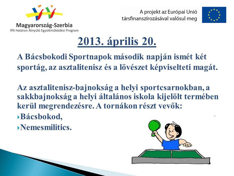 A Bácsbokodi Sportnapok második napján ismét két sportág, az asztalitenisz és a lövészet képviselteti magát. Az asztalitenisz-bajnokság a helyi sportc