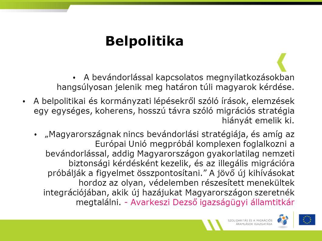 Belpolitika • A bevándorlással kapcsolatos megnyilatkozásokban hangsúlyosan jelenik meg határon túli magyarok kérdése.