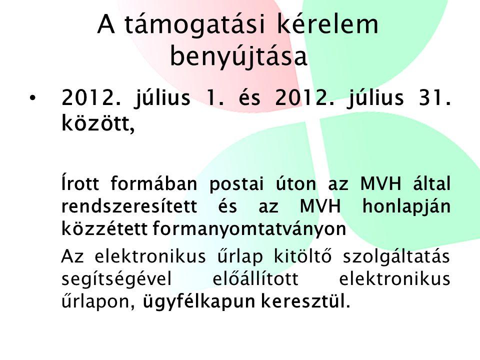 A támogatási kérelem benyújtása • 2012. július 1.