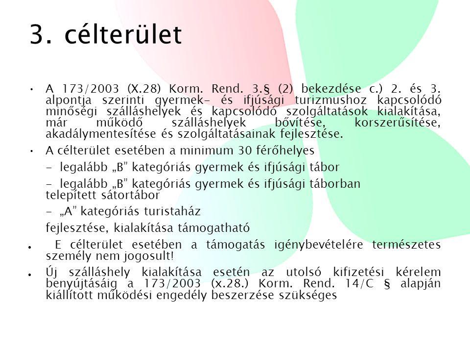 3. célterület •A 173/2003 (X.28) Korm. Rend. 3.§ (2) bekezdése c.) 2.