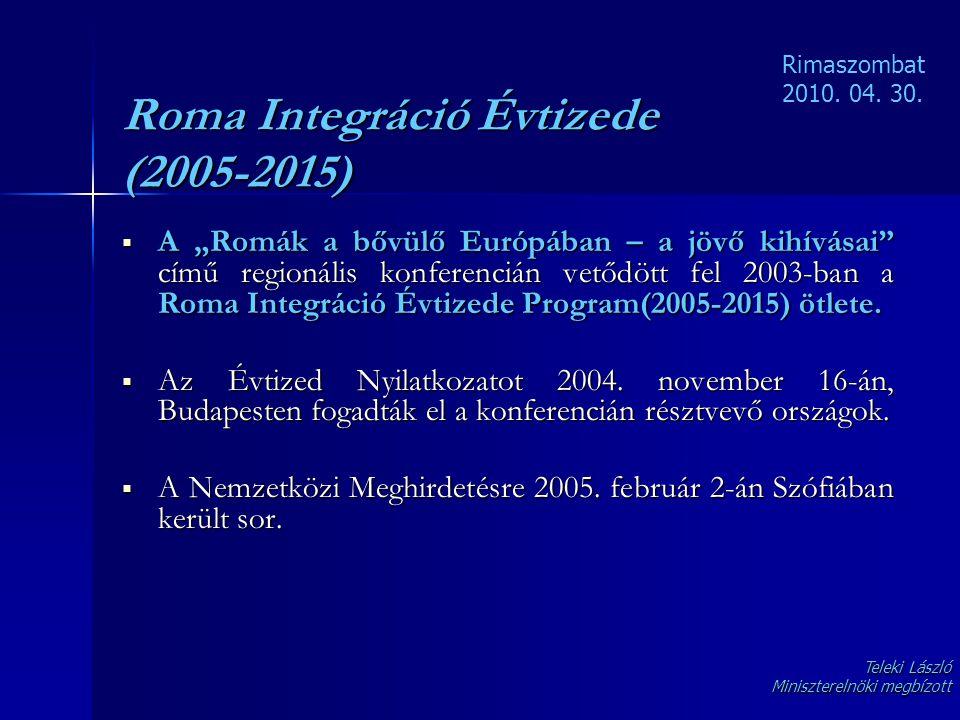 """Roma Integráció Évtizede (2005-2015)  A """"Romák a bővülő Európában – a jövő kihívásai"""" című regionális konferencián vetődött fel 2003-ban a Roma Integ"""