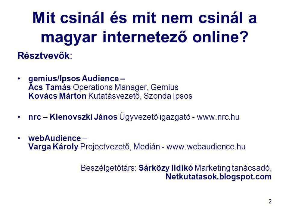 2 Mit csinál és mit nem csinál a magyar internetező online.