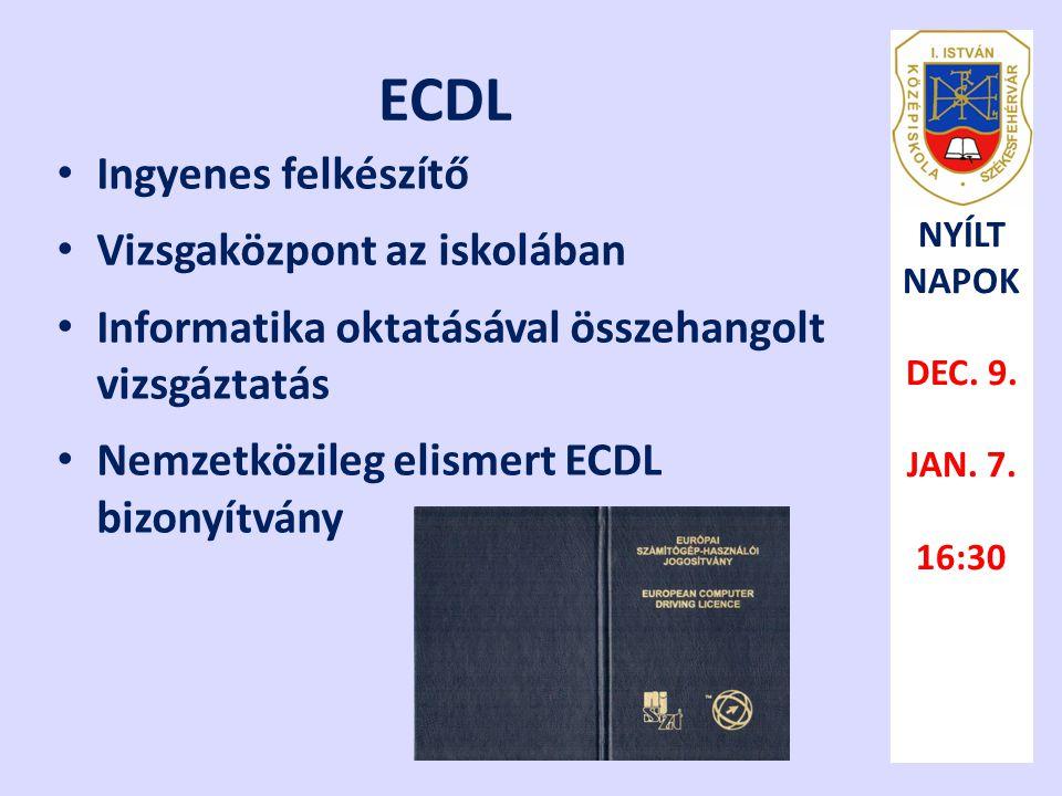 ECDL • Ingyenes felkészítő • Vizsgaközpont az iskolában • Informatika oktatásával összehangolt vizsgáztatás • Nemzetközileg elismert ECDL bizonyítvány