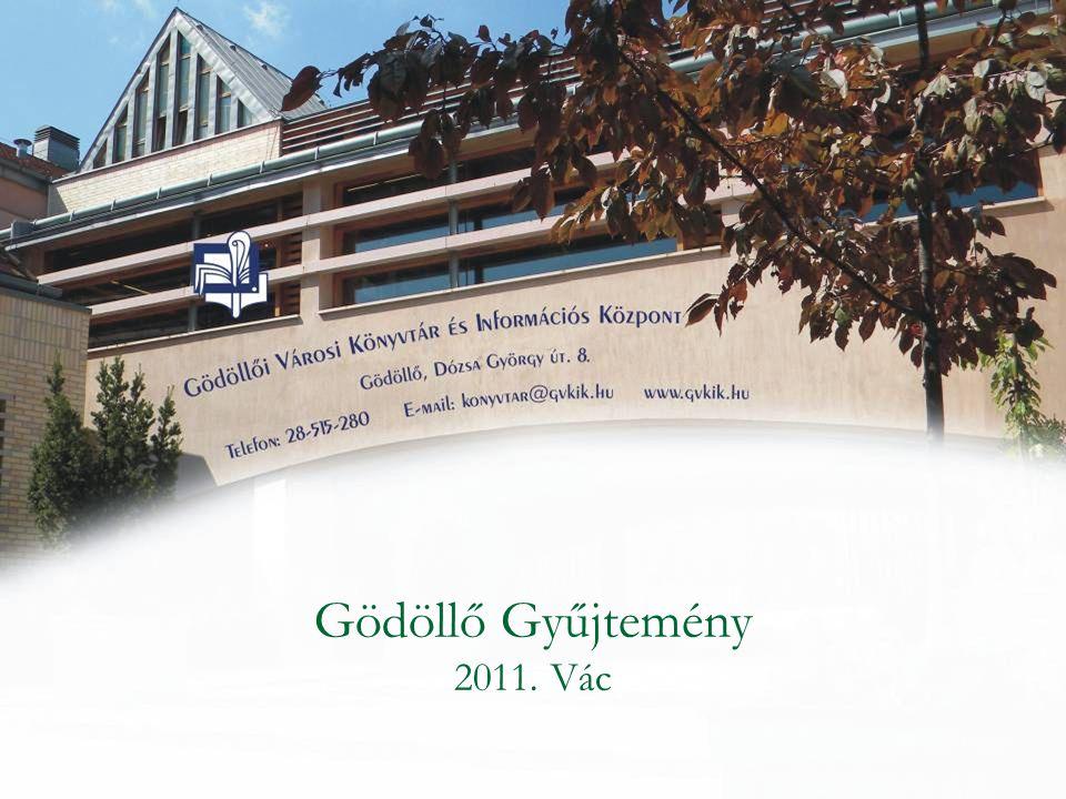 Gödöllő Gyűjtemény 2011. Vác