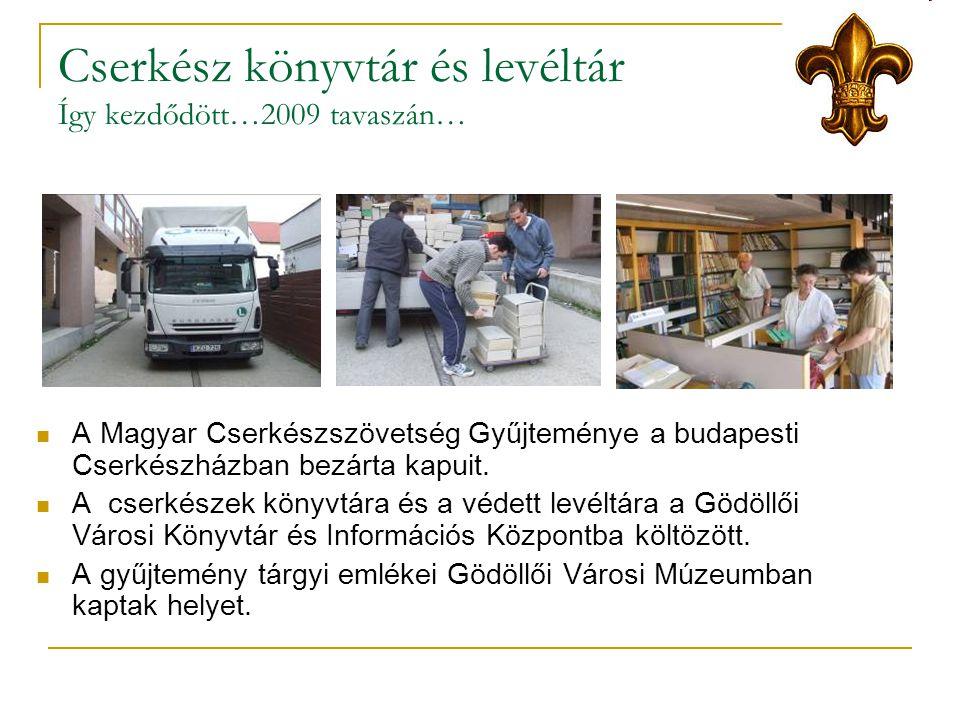 Cserkész könyvtár és levéltár Így kezdődött…2009 tavaszán…  A Magyar Cserkészszövetség Gyűjteménye a budapesti Cserkészházban bezárta kapuit.