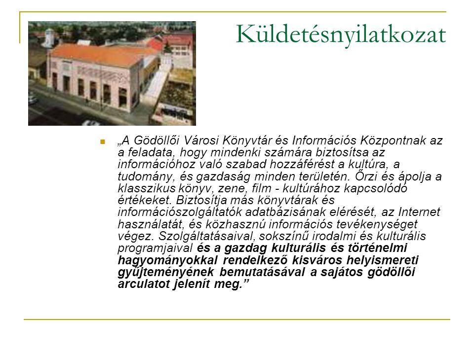 """Küldetésnyilatkozat  """"A Gödöllői Városi Könyvtár és Információs Központnak az a feladata, hogy mindenki számára biztosítsa az információhoz való szabad hozzáférést a kultúra, a tudomány, és gazdaság minden területén."""