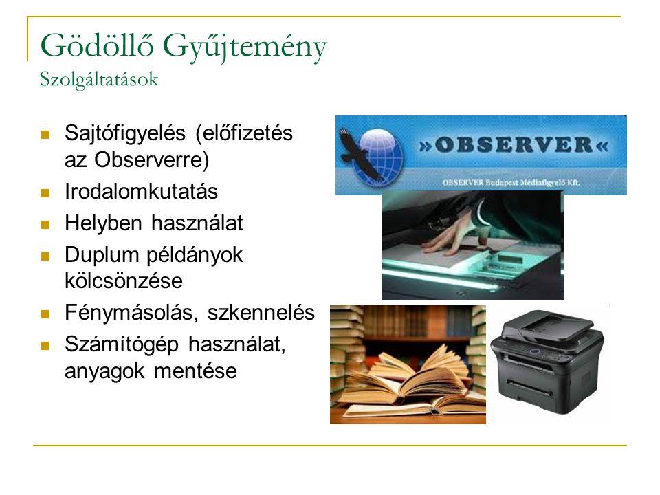 Gödöllő Gyűjtemény Szolgáltatások  Sajtófigyelés (előfizetés az Observerre)  Irodalomkutatás  Helyben használat  Duplum példányok kölcsönzése  Fénymásolás, szkennelés  Számítógép használat, anyagok mentése