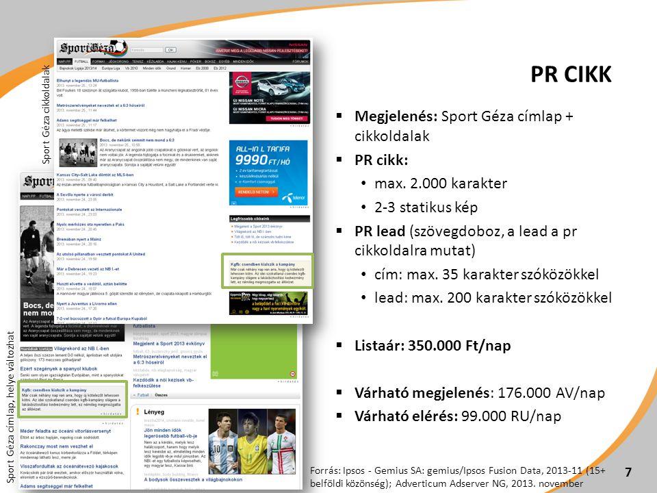7 PR CIKK  Megjelenés: Sport Géza címlap + cikkoldalak  PR cikk: • max.