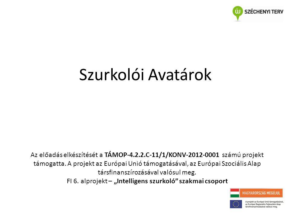 Szurkolói Avatárok Az előadás elkészítését a TÁMOP-4.2.2.C-11/1/KONV-2012-0001 számú projekt támogatta. A projekt az Európai Unió támogatásával, az Eu