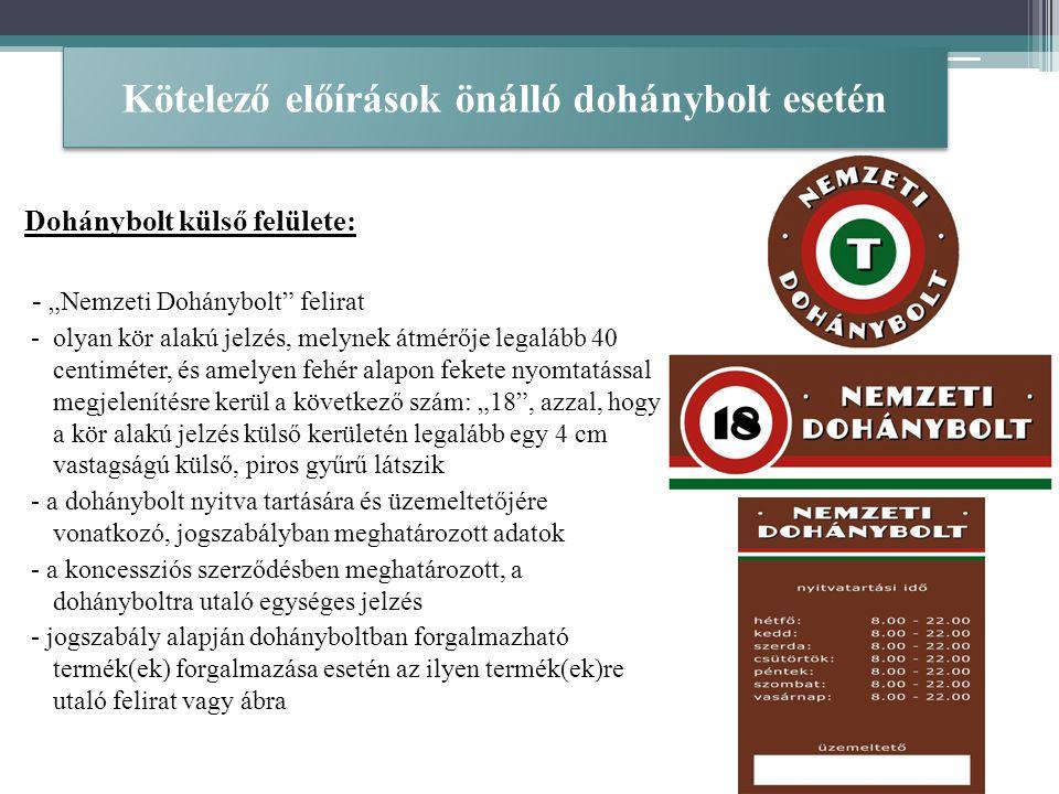 """Kötelező előírások önálló dohánybolt esetén Dohánybolt külső felülete: - """"Nemzeti Dohánybolt"""" felirat - olyan kör alakú jelzés, melynek átmérője legal"""