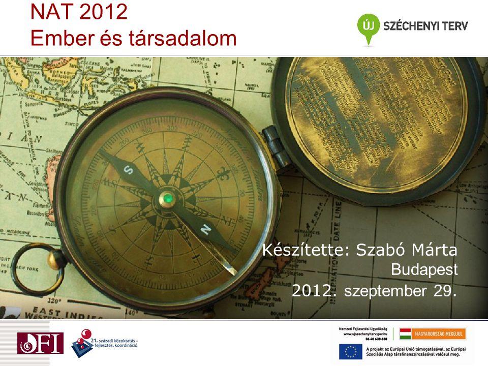 NAT 2012 Ember és társadalom Készítette: Szabó Márta Budapest 2012. szeptember 29.