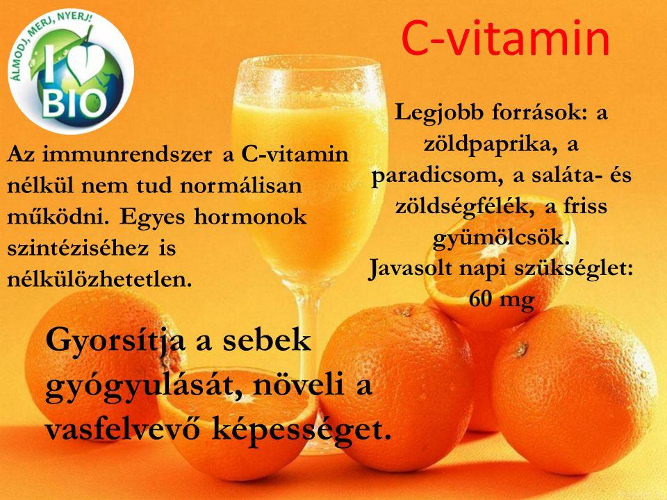 C-vitamin Az immunrendszer a C-vitamin nélkül nem tud normálisan működni. Egyes hormonok szintéziséhez is nélkülözhetetlen. Legjobb források: a zöldpa