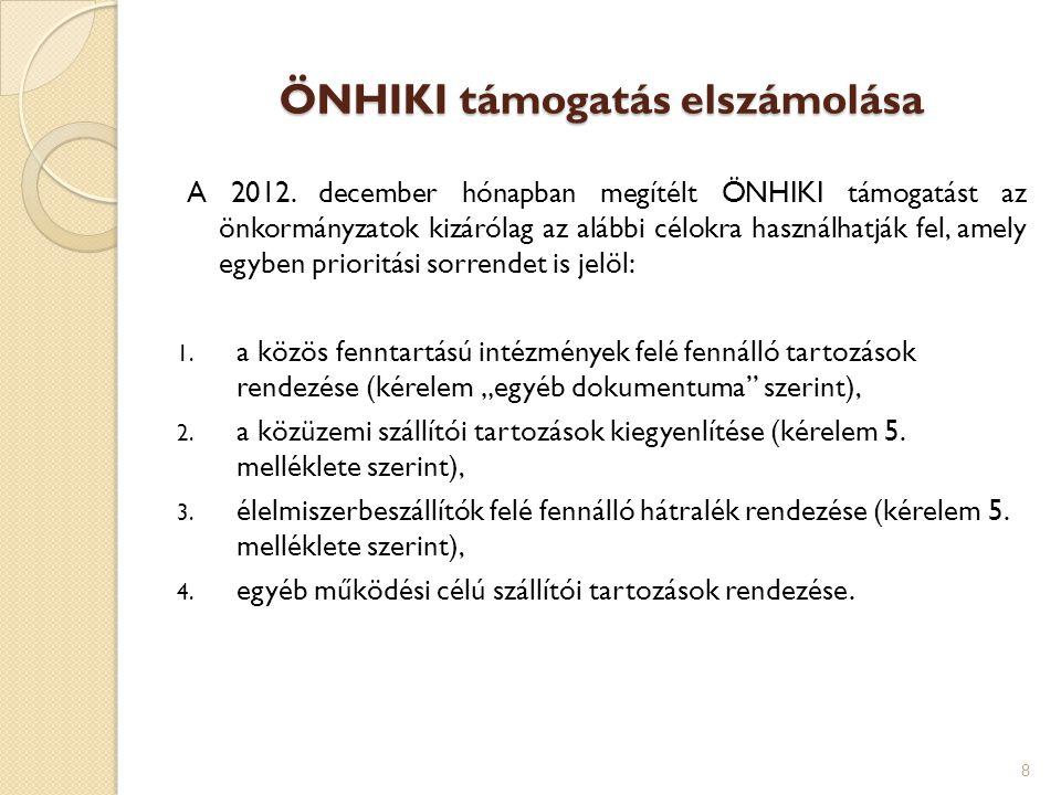 ÖNHIKI támogatás elszámolása A 2012. december hónapban megítélt ÖNHIKI támogatást az önkormányzatok kizárólag az alábbi célokra használhatják fel, ame