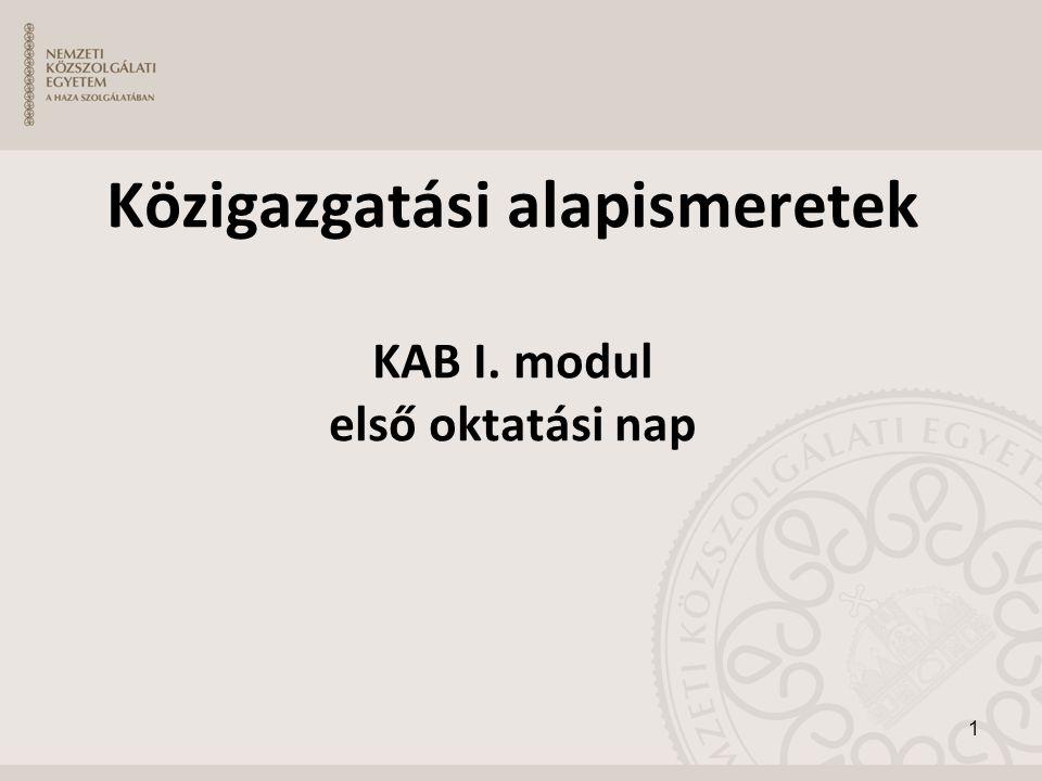 Közigazgatási alapismeretek KAB I. modul első oktatási nap 1