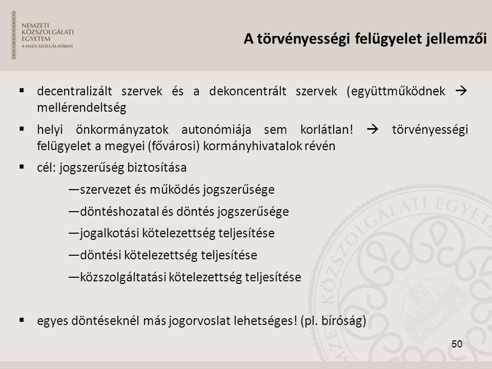  decentralizált szervek és a dekoncentrált szervek (együttműködnek  mellérendeltség  helyi önkormányzatok autonómiája sem korlátlan!  törvényesség