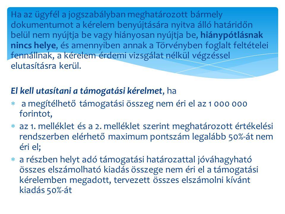 Ha az ügyfél a jogszabályban meghatározott bármely dokumentumot a kérelem benyújtására nyitva álló határidőn belül nem nyújtja be vagy hiányosan nyújt
