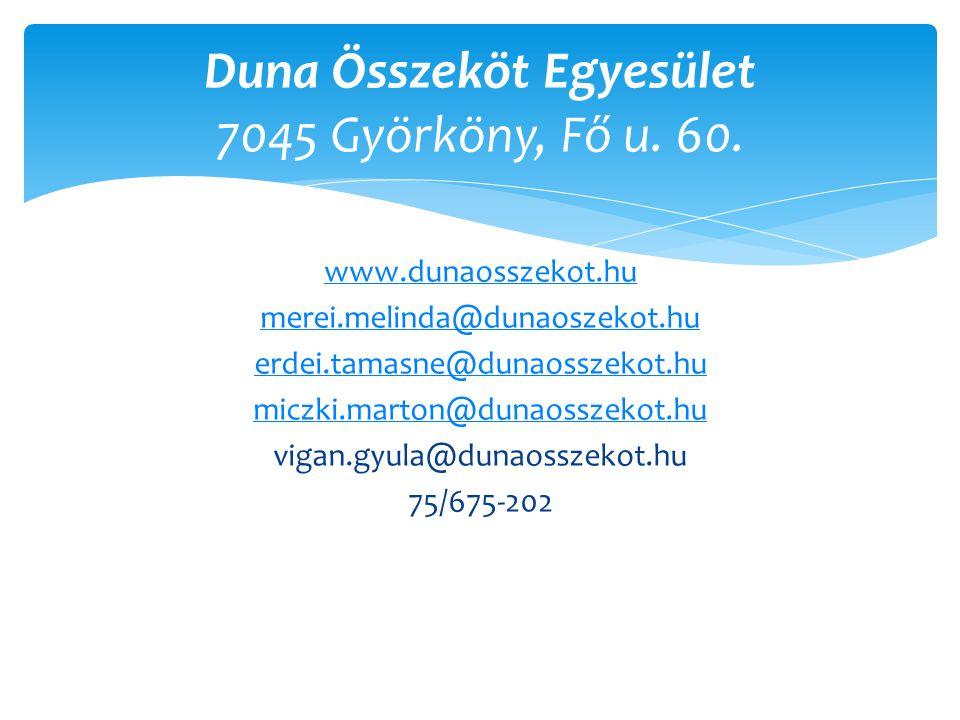 www.dunaosszekot.hu merei.melinda@dunaoszekot.hu erdei.tamasne@dunaosszekot.hu miczki.marton@dunaosszekot.hu vigan.gyula@dunaosszekot.hu 75/675-202 Du