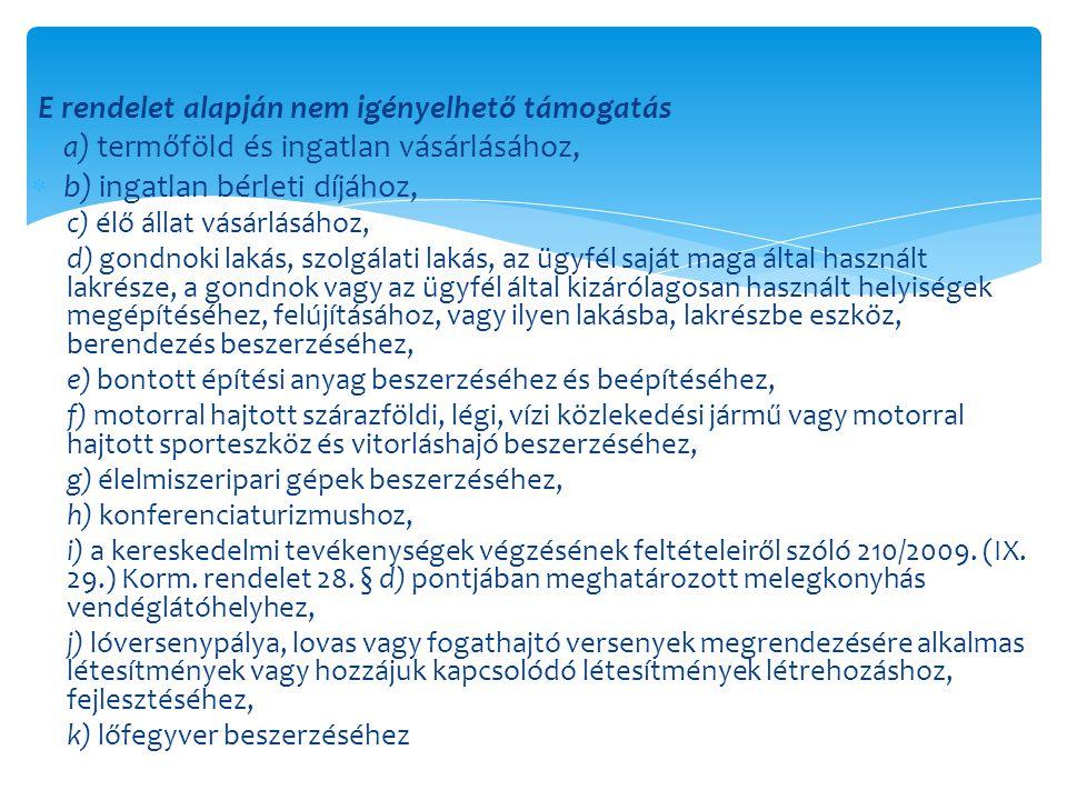 l) az Európai Mezőgazdasági Vidékfejlesztési Alapból a falumegújításra és - fejlesztésre igénybe vehető támogatások részletes feltételeiről szóló miniszteri rendelet alapján támogatható tevékenységhez, fejlesztéshez, m) az Európai Mezőgazdasági Vidékfejlesztési Alapból a mikrovállalkozások létrehozására és fejlesztésére nyújtandó támogatások részletes feltételeiről szóló miniszteri rendelet alapján támogatható tevékenységhez, fejlesztéshez, n) az Európai Mezőgazdasági Vidékfejlesztési Alapból a vidéki örökség megőrzéséhez igénybe vehető támogatások részletes feltételeiről szóló miniszteri rendelet alapján támogatható tevékenységhez, fejlesztéshez, o) az Európai Mezőgazdasági Vidékfejlesztési Alapból nyújtandó, a vidéki gazdaság és lakosság számára nyújtott alapszolgáltatások körében az integrált közösségi és szolgáltató tér kialakítására és működtetésére igénybe vehető támogatások részletes feltételeiről szóló miniszteri rendelet alapján támogatható tevékenységhez, fejlesztéshez (3) A támogatás természeti és környezeti értékeket károsító, valamint ezen értékek hozzáférhetőségét korlátozó sportturisztikai tevékenység – így különösen terepmotorozás, quadozás, downhill kerékpározás – céljára, valamint gazdaságon belüli fejlesztéséhez nem vehető igénybe.