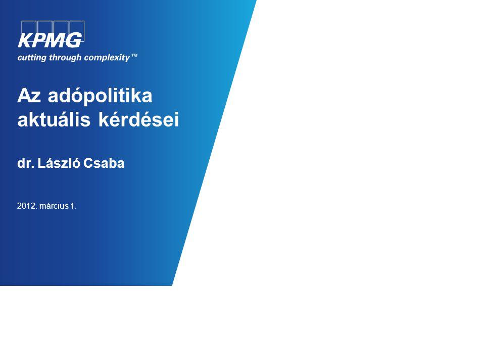 1 © 2012 KPMG Tanácsadó Kft., a magyar jog alapján bejegyzett korlátolt felelősségű társaság, és egyben a független tagtársaságokból álló KPMG- hálózat magyar tagja, amely hálózat a KPMG International Cooperative-hez ( KPMG International ), a Svájci Államszövetség joga alapján bejegyzett jogi személyhez kapcsolódik.