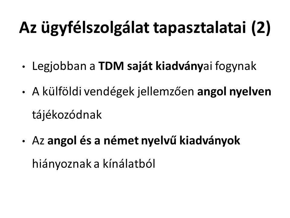Az ügyfélszolgálat tapasztalatai (2) • Legjobban a TDM saját kiadványai fogynak • A külföldi vendégek jellemzően angol nyelven tájékozódnak • Az angol