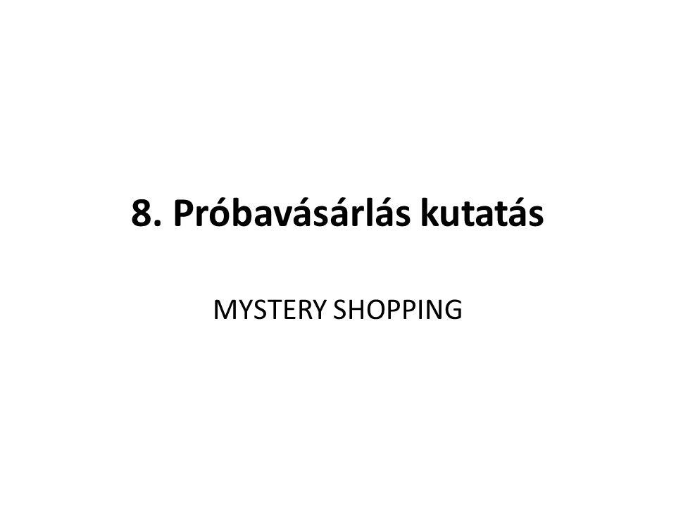 8. Próbavásárlás kutatás MYSTERY SHOPPING