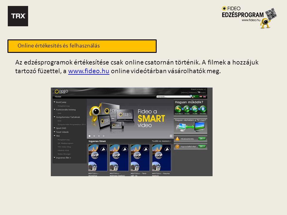 Online értékesítés és felhasználás Az edzésprogramok értékesítése csak online csatornán történik.