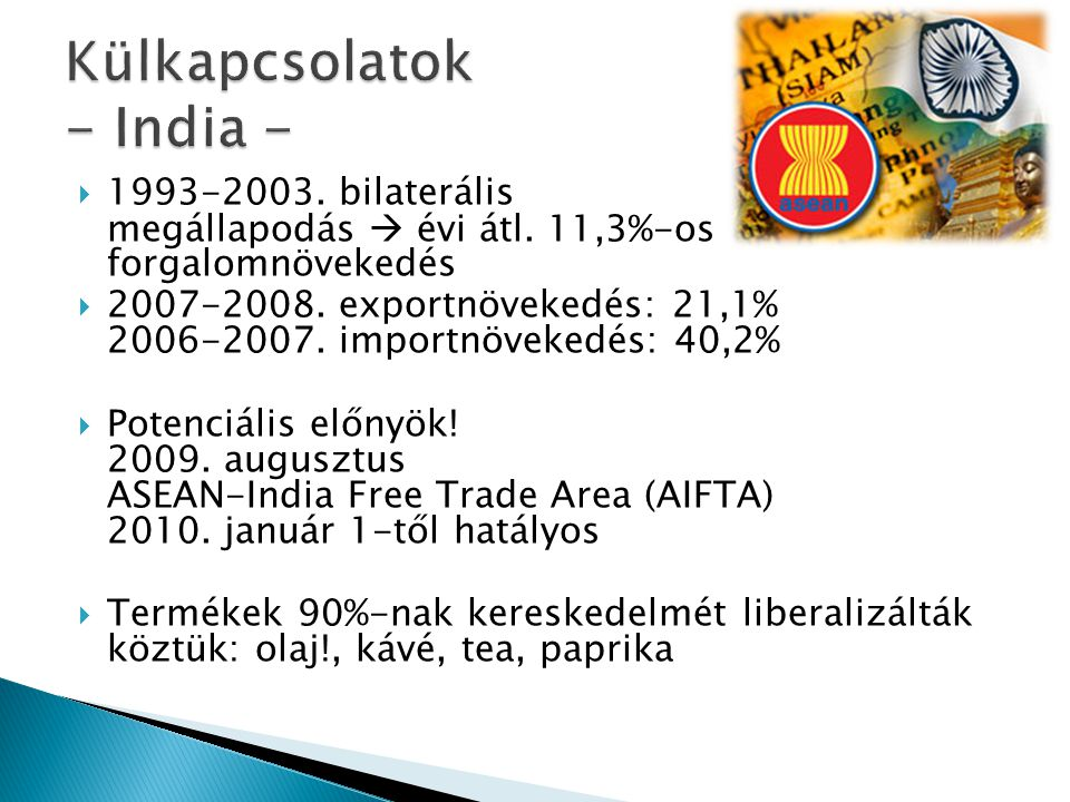  1993-2003. bilaterális megállapodás  évi átl. 11,3%-os forgalomnövekedés  2007-2008.