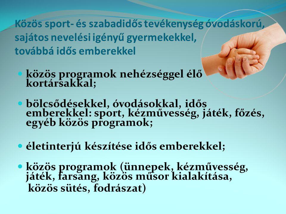 Közös sport- és szabadidős tevékenység óvodáskorú, sajátos nevelési igényű gyermekekkel, továbbá idős emberekkel  közös programok nehézséggel élő kor