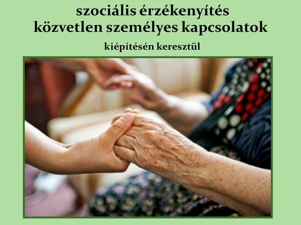 szociális érzékenyítés közvetlen személyes kapcsolatok kiépítésén keresztül