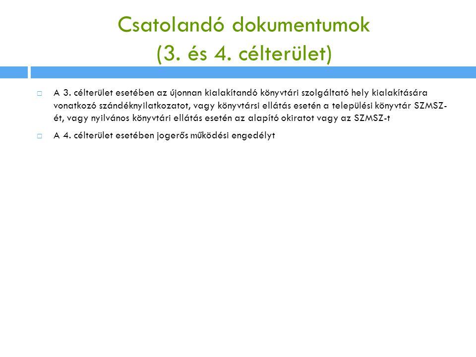 Csatolandó dokumentumok (3.és 4. célterület)  A 3.