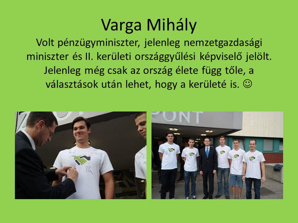 Varga Mihály Volt pénzügyminiszter, jelenleg nemzetgazdasági miniszter és II.