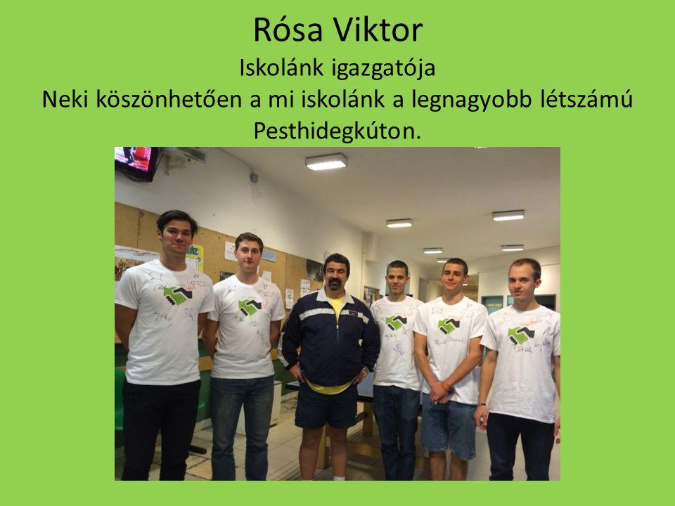 Rósa Viktor Iskolánk igazgatója Neki köszönhetően a mi iskolánk a legnagyobb létszámú Pesthidegkúton.