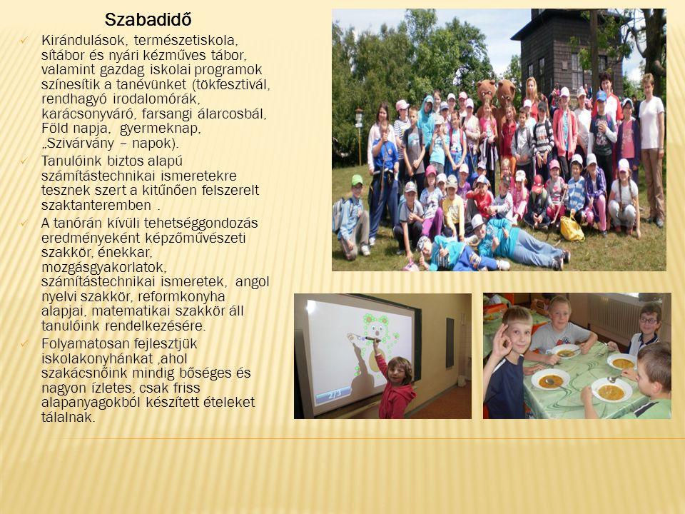 Szabadidő  Kirándulások, természetiskola, sítábor és nyári kézműves tábor, valamint gazdag iskolai programok színesítik a tanévünket (tökfesztivál, r