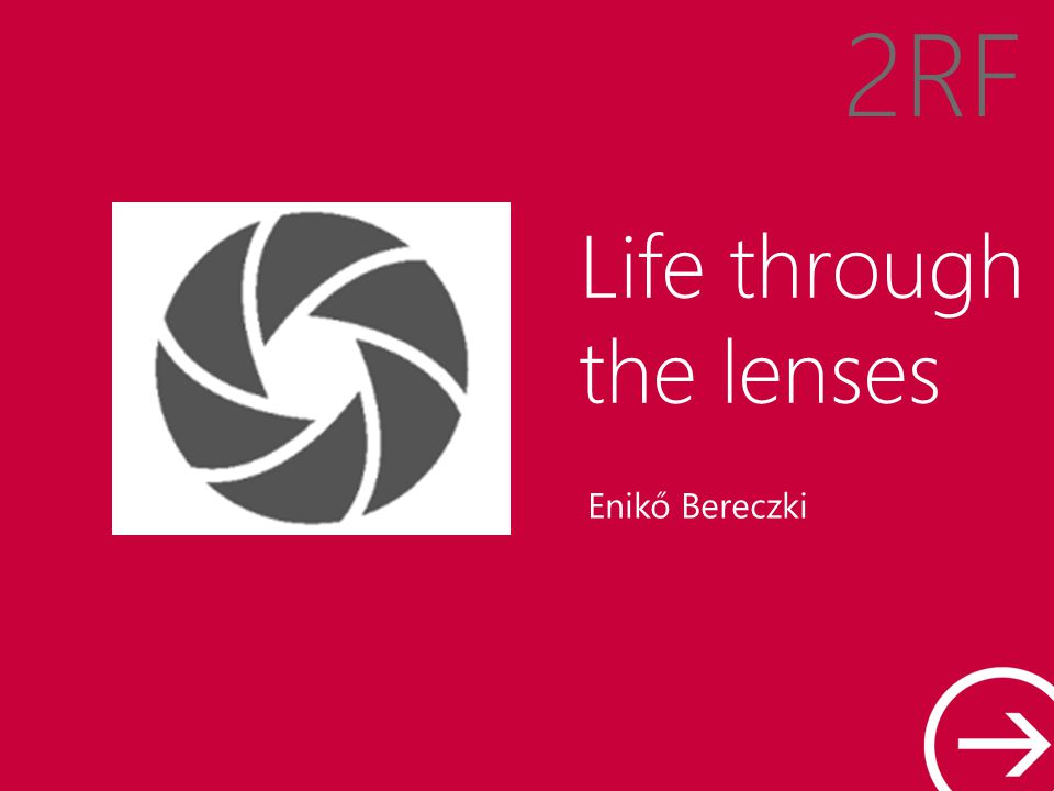 Life through the lenses Enikő Bereczki 2RF
