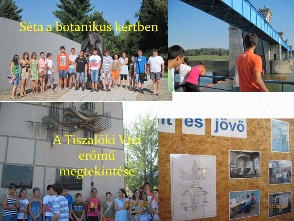 A Tiszalöki Vízi erőmű megtekintése Séta a botanikus kertben