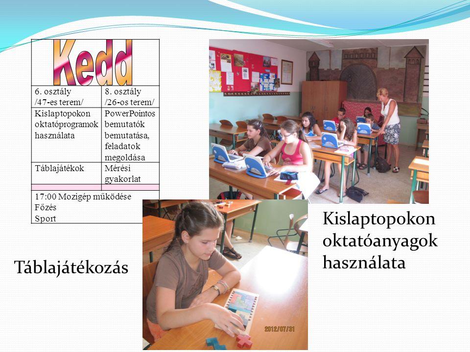 6. osztály /47-es terem/ 8. osztály /26-os terem/ Kislaptopokon oktatóprogramok használata PowerPointos bemutatók bemutatása, feladatok megoldása Tábl