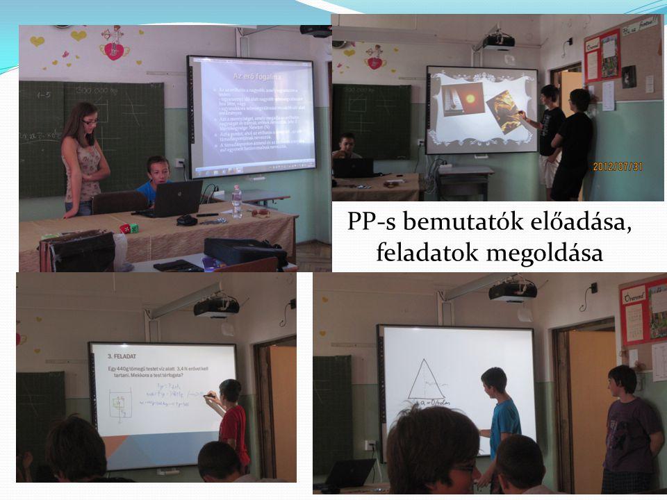 PP-s bemutatók előadása, feladatok megoldása
